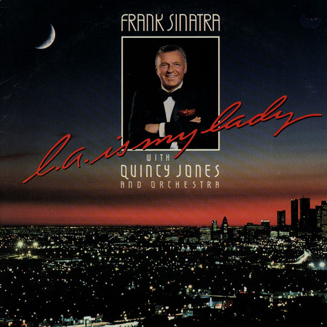 Frank Sinatra With Quincy Jones And His Orchestra - L.A. Is My Lady