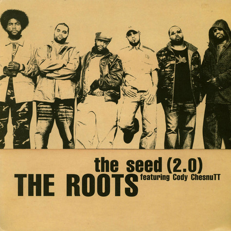 Roots, The - The Seed (2.0) Featuring Cody ChesnuTT