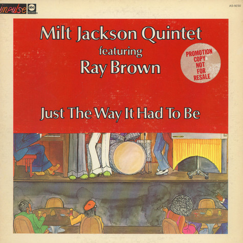 Milt Jackson Quintet Featuring Ray Brown - Just The Way It Had To Be