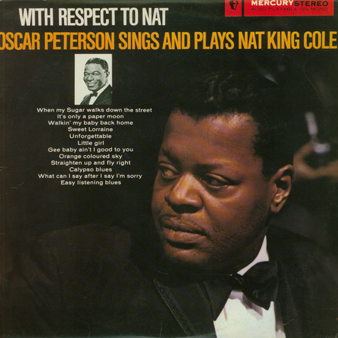 Oscar Peterson Trio, The - With Respect To Nat - Oscar Peterson Sings And Plays Nat King Cole