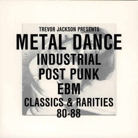 Trevor Jackson - Metal Dance (Industrial / Post-Punk / EBM Classics & Rarities 80-88)