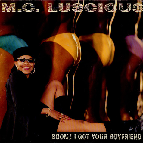 MC Luscious - Boom! I Got Your Boyfriend