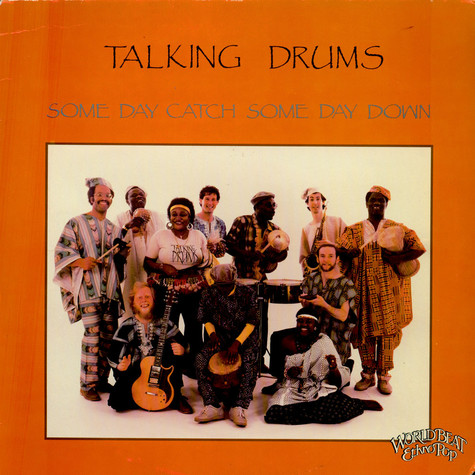Talking Drums - Some Day Catch Some Day Down