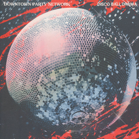 Downtown Party Network - Disco Ball Drama