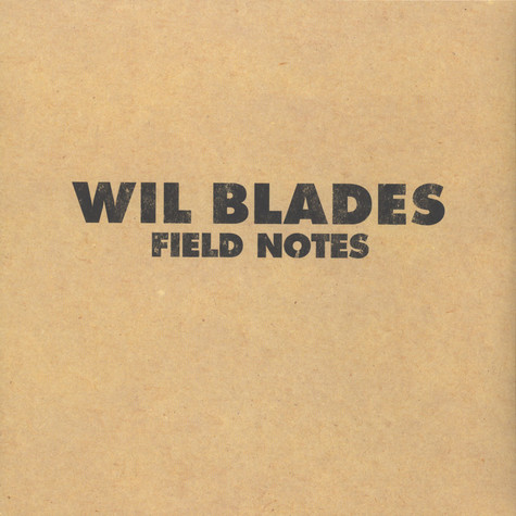 Will Blades - Field Notes
