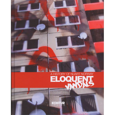 Marte J. Lbo, Martyn Reed & Victoria Bugge Ye - Eloquent Vandals: A History Of Nuart Norway