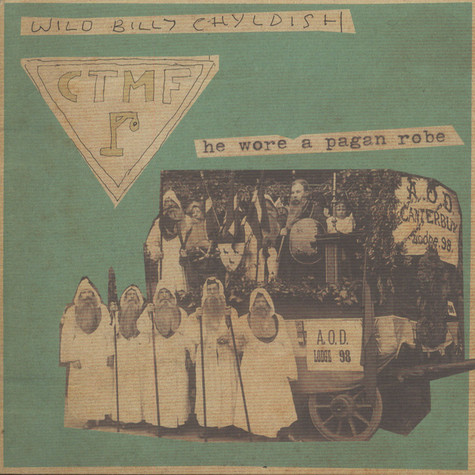 Billy Childish & CTMF - He Wore A Pagan Robe / It's So hard To Be Happy