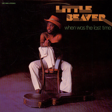 Little Beaver - When Was The Last Time