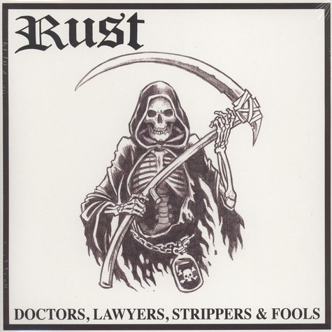 Rust - Doctors, Lawyers, Strippers & Fools