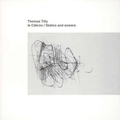 Thomas Tilly - Le Cebron / Statics And Sowers