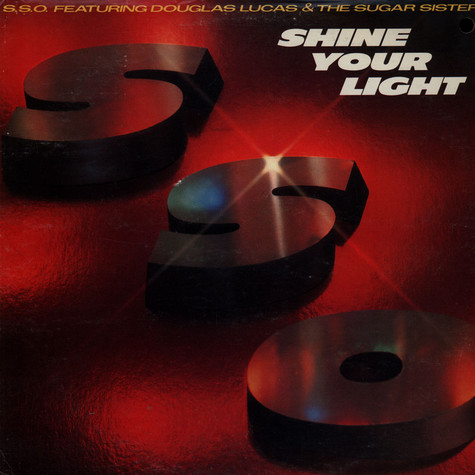 S.S.O. Orchestra, The Featuring Douglas Lucas & Sugar Sisters, The - Shine Your Light