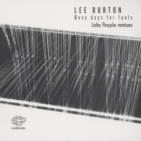 Lee Burton - Busy Days For Fools Lake People Remixes