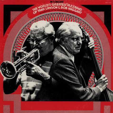 World's Greatest Jazzband, The Of Yank Lawson & Bob Haggart - In Concert (Recorded Live At The Lawrenceville School)