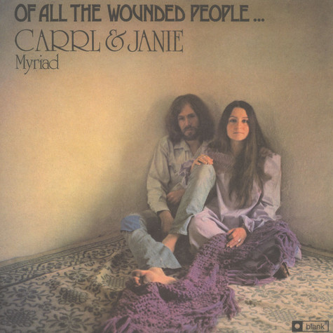 Carrl & Janie Myrriad - Of All The Wounded People