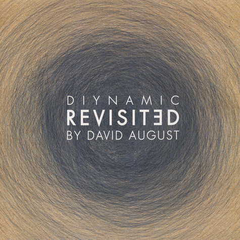 David August - Diynamic Revisited Remixed by David August