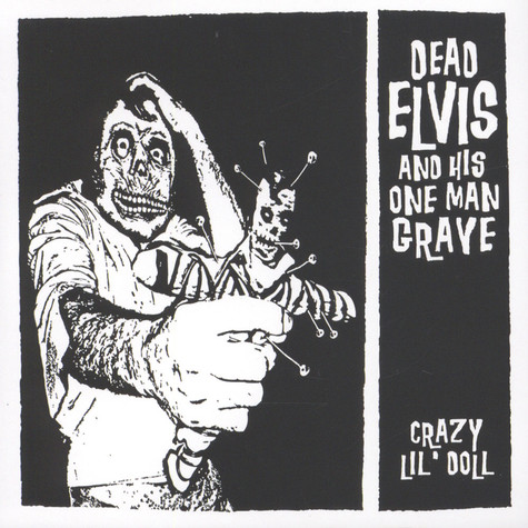 Dead Elvis & His One Man Grave - Crazy Lil' Doll