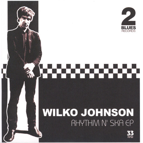 Wilko Johnson - Rhythm & Ska EP