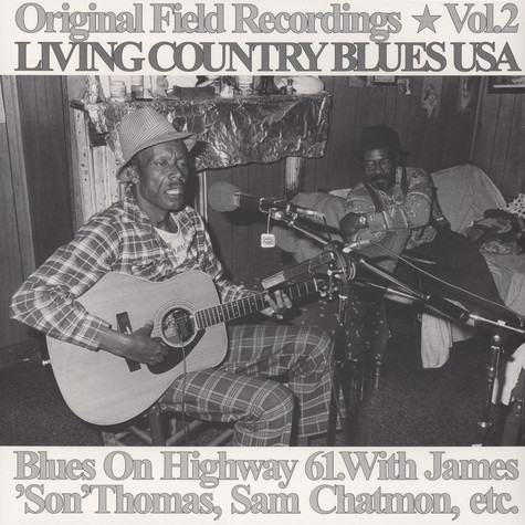 Blues On Highway 61 - Original Field Recordings Volume 2 - Living Country Blues USA