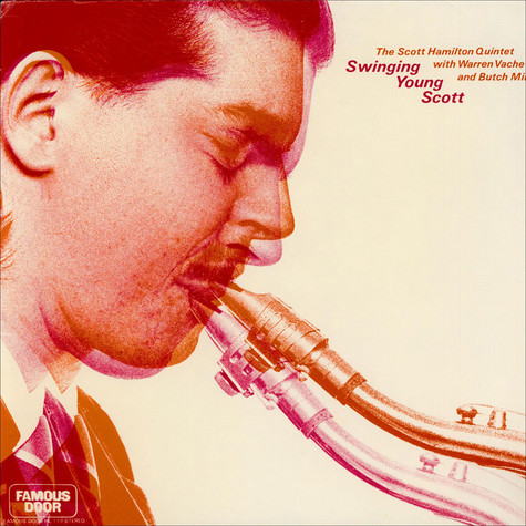 Scott Hamilton Quintet, The With Warren Vaché And Butch Miles - Swinging Young Scott