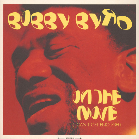 Bobby Byrd - On The Move (I Can't Get Enough)