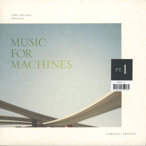 V.A. - John Beltran Presents Music For Machines Part 1