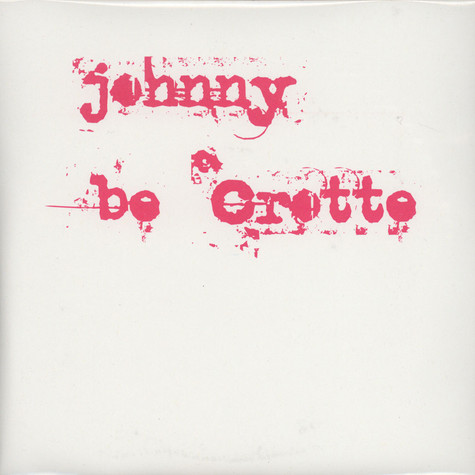 Johnny Be Crotte - Johnny Be Crotte