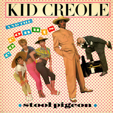 Kid Creole And The Coconuts - Stool Pigeon