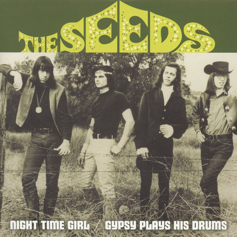 Seeds - Night Time Girl / Gypsy Plays His Drum