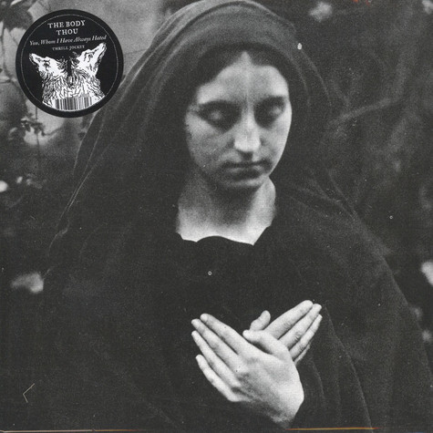 Body, The & Thou - You, Whom I Have Always Hated