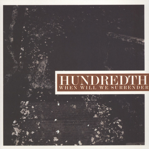 Hundredth - When Will We Surrender