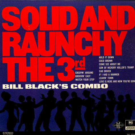 Bill Black's Combo - Solid And Raunchy The 3rd