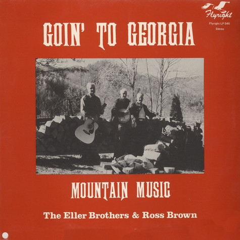 Eller Brothers & Ross Brown - Goin' To Georgia - Mountain Music