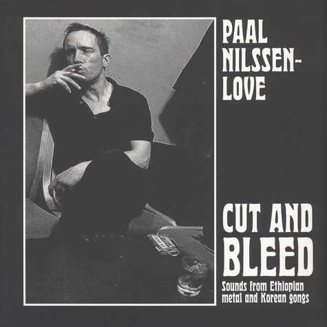 Paal Nilssen-Love - Cut And Bleed (Sounds From Ehtiopian Metal & Korean Gongs)
