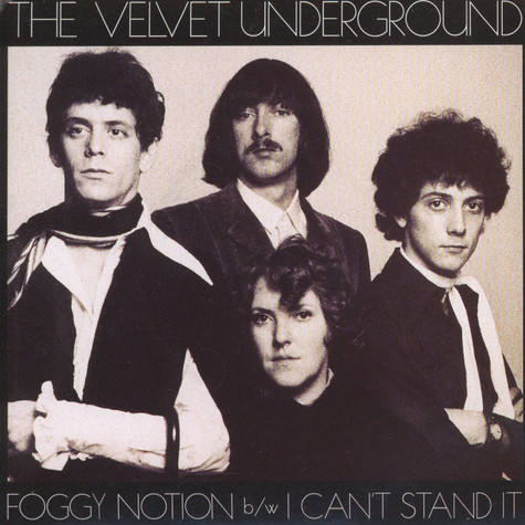 Velvet Underground, The - Foggy Notion / I Can't Stand It Mono colored Vinyl Edition
