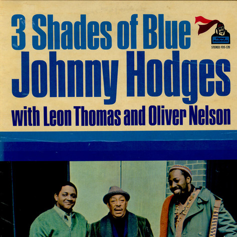 Johnny Hodges With Leon Thomas And Oliver Nelson - 3 Shades Of Blue