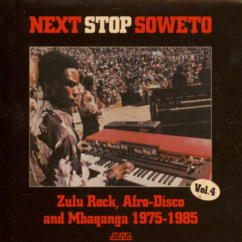 V.A. - Next Stop Soweto Volume 4: Zulu Rock, Afro-Disco And Mbaqan