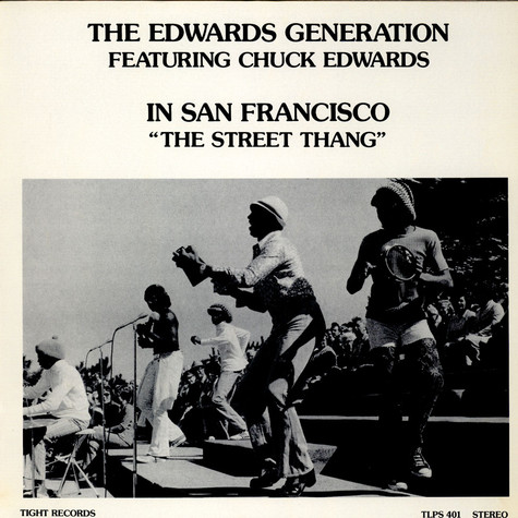 "Edwards Generation, The Featuring Chuck Edwards - In San Francisco ""The Street Thang"""