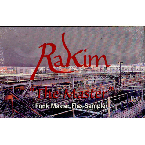 Rakim - The Master (Funk Master Flex Sampler)