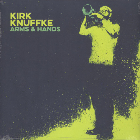 Kirk Knuffke - Arms & Hands