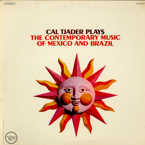 Cal Tjader - Plays The Contemporary Music Of Mexico And Brazil