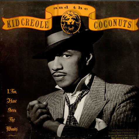 Kid Creole And The Coconuts - I, Too, Have Seen  The Woods