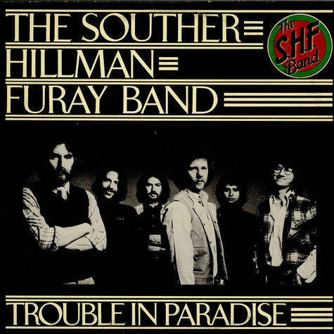 Souther-Hillman-Furay Band, The - Trouble In Paradise