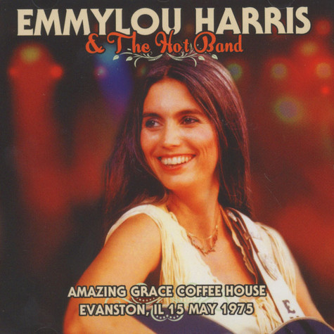 Emmylou Harris - Amazing Coffee House, Evanston, Il 15th May 1975