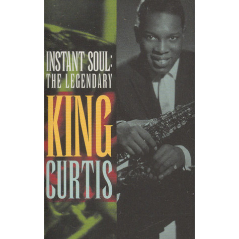 King Curtis - Instant Soul: The Legendary