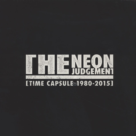 Neon Judgement, The - Time Capsule (1980 - 2015)