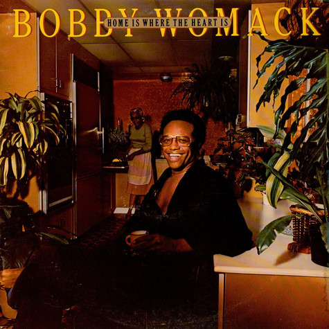 Bobby Womack & Brotherhood - Home Is Where The Heart Is