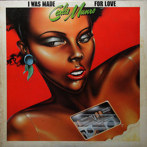 Carlis Munro - I Was Made For Love