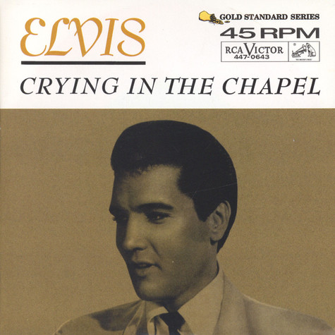 Elvis Presley - Crying In The Chapel / I Believe In The Man In The Sky