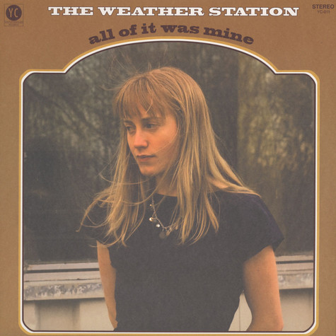 Weather Station - All Of It Was Mine