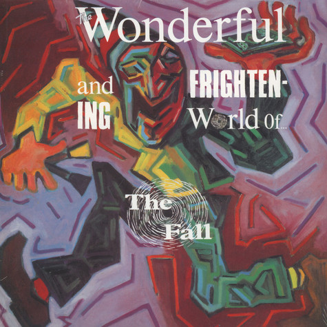 Fall, The - Wonderful & Frightening World Of The Fall